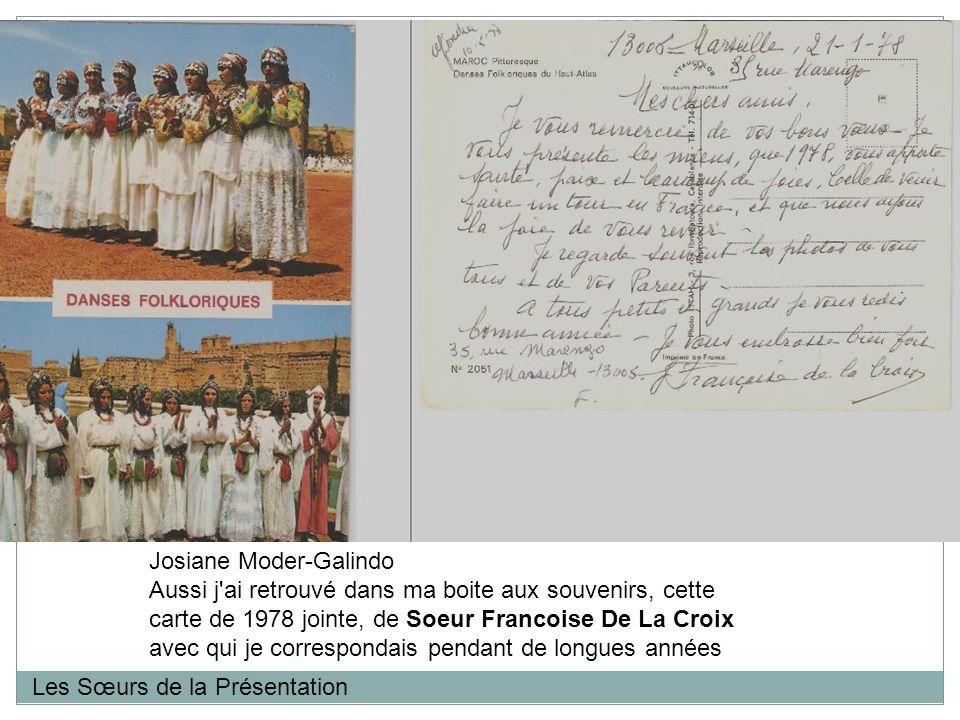 Les Sœurs de la Présentation Josiane Moder-Galindo Aussi j ai retrouvé dans ma boite aux souvenirs, cette carte de 1978 jointe, de Soeur Francoise De La Croix avec qui je correspondais pendant de longues années