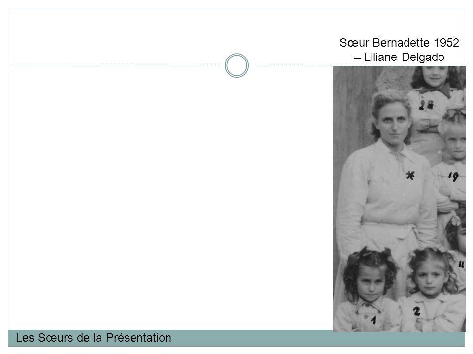Les Sœurs de la Présentation Sœur Bernadette 1952 – Liliane Delgado