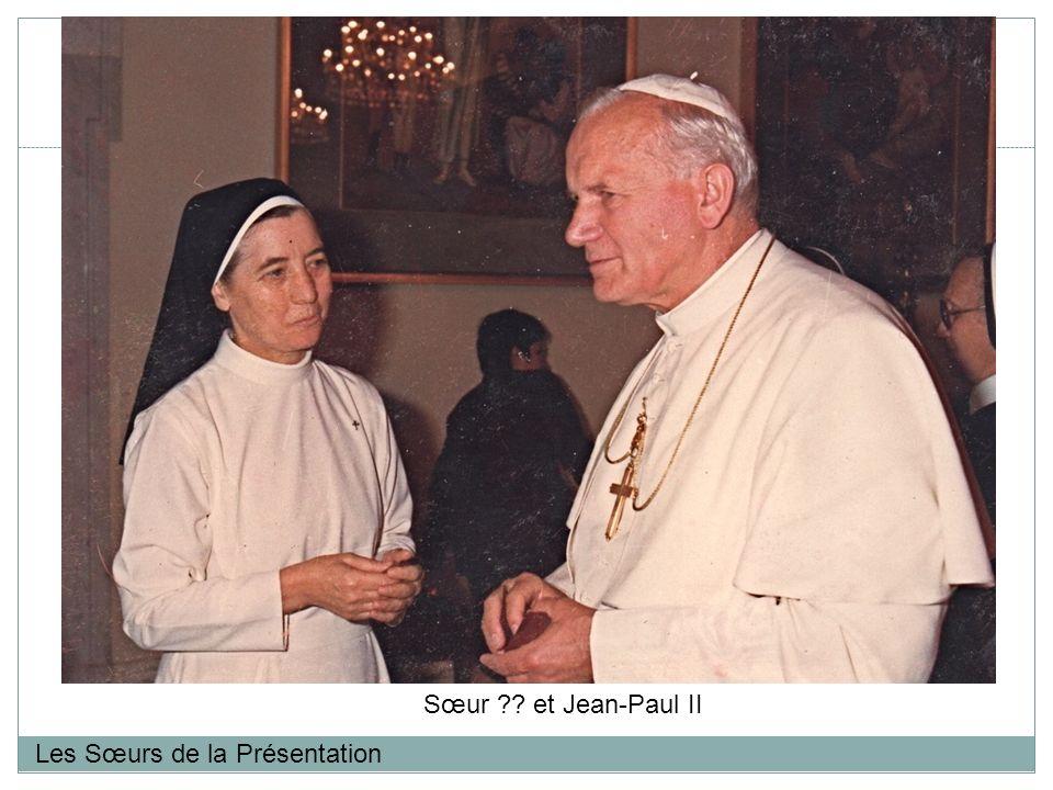 Les Sœurs de la Présentation Sœur ?? et Jean-Paul II