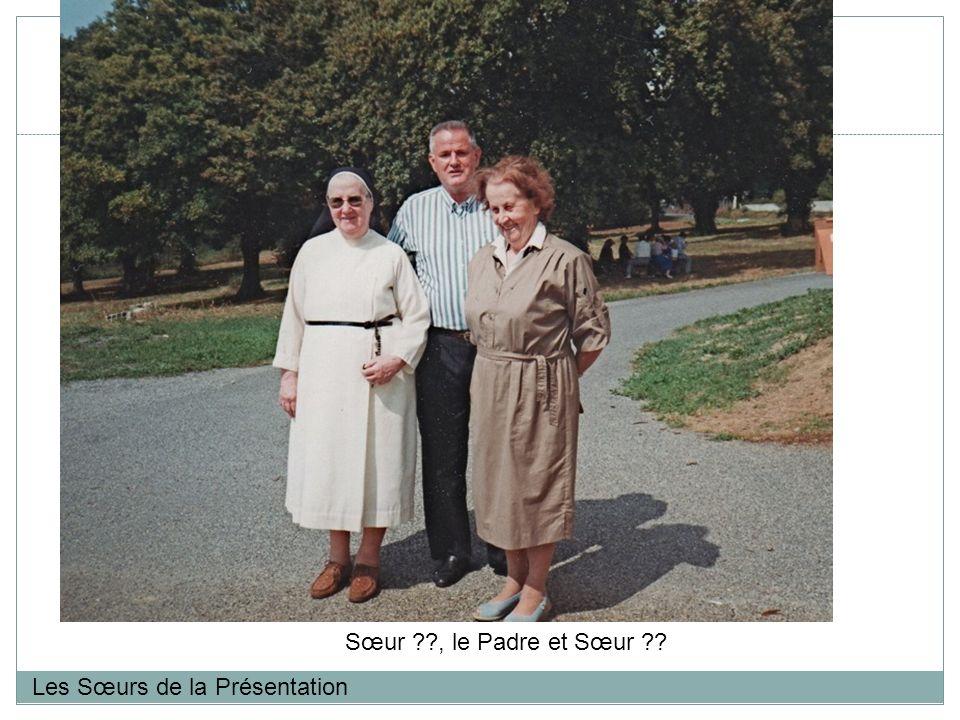 Les Sœurs de la Présentation Sœur ??, le Padre et Sœur ??