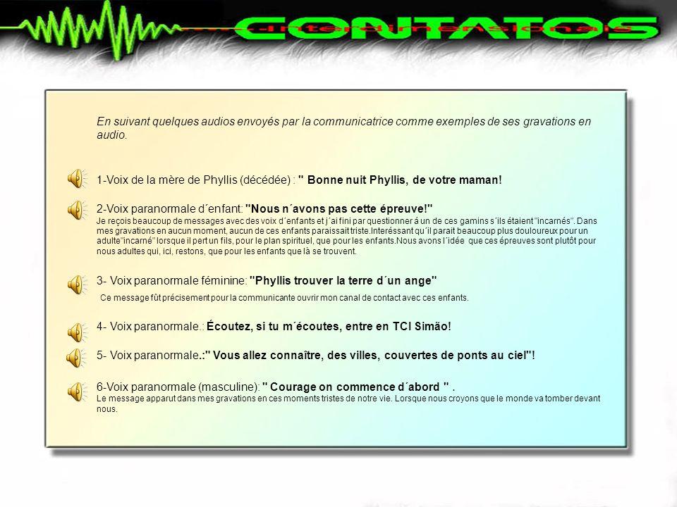 En suivant quelques audios envoyés par la communicatrice comme exemples de ses gravations en audio.