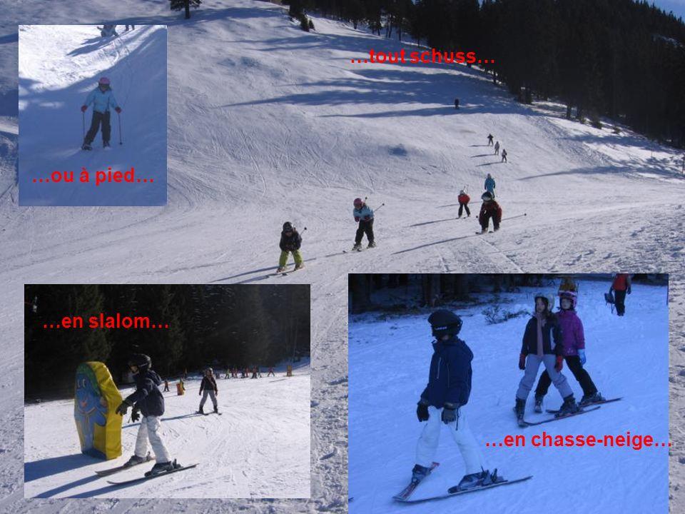 …tout schuss… …en chasse-neige… …en slalom… …ou à pied…