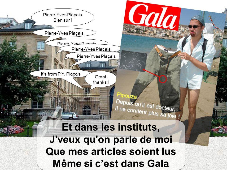 Its from P.Y. Plaçais ! Great, thanks ! Pierre-Yves Plaçais Bien sûr ! Pierre-Yves Plaçais Pipouze Depuis quil est docteur, Il ne contient plus sa joi