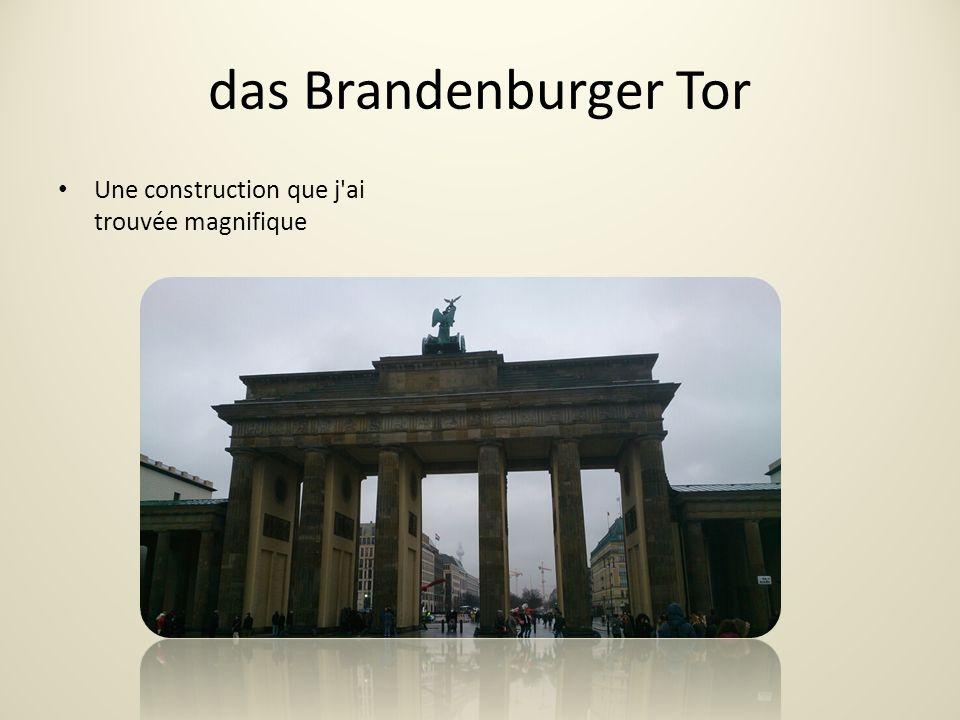das Brandenburger Tor Une construction que j ai trouvée magnifique