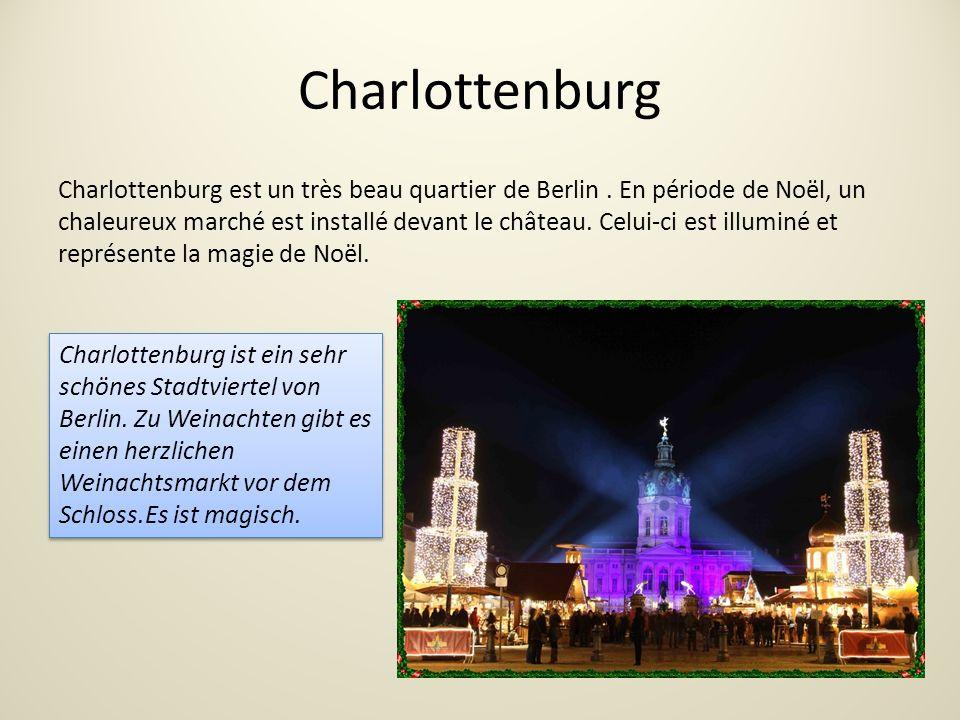 Charlottenburg Charlottenburg est un très beau quartier de Berlin.