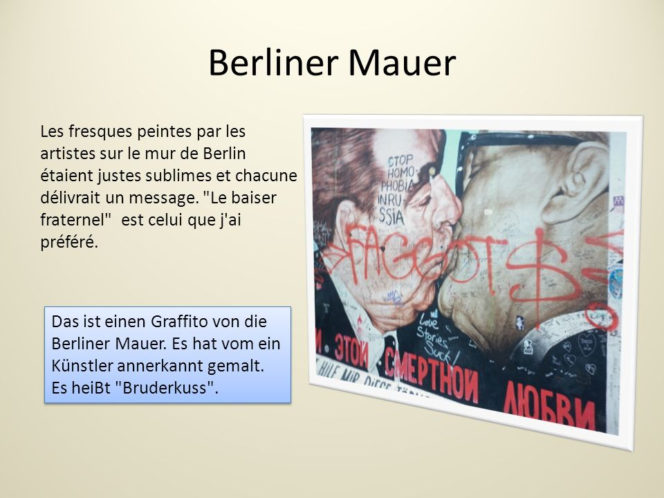 Berliner Mauer Les fresques peintes par les artistes sur le mur de Berlin étaient justes sublimes et chacune délivrait un message.