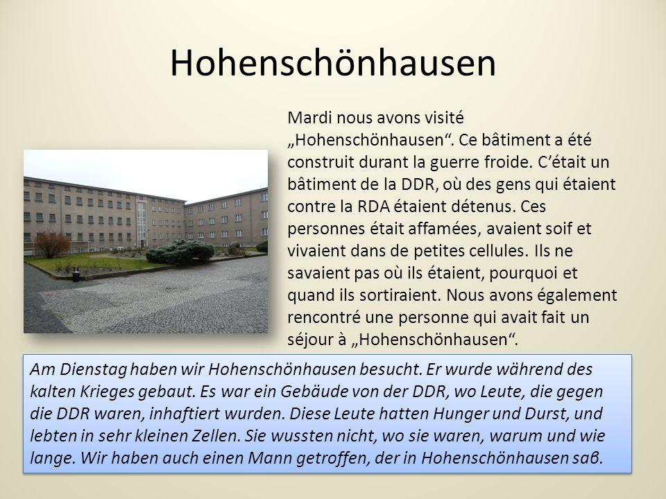 Hohenschönhausen Mardi nous avons visité Hohenschönhausen.