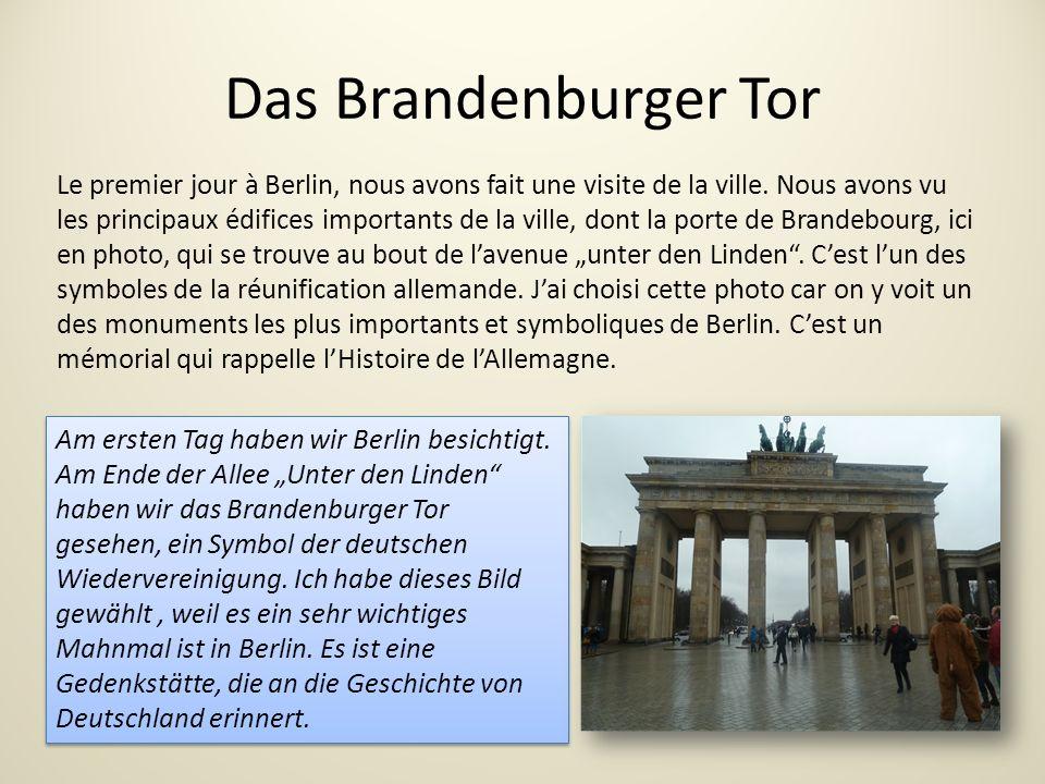 Das Brandenburger Tor Le premier jour à Berlin, nous avons fait une visite de la ville.