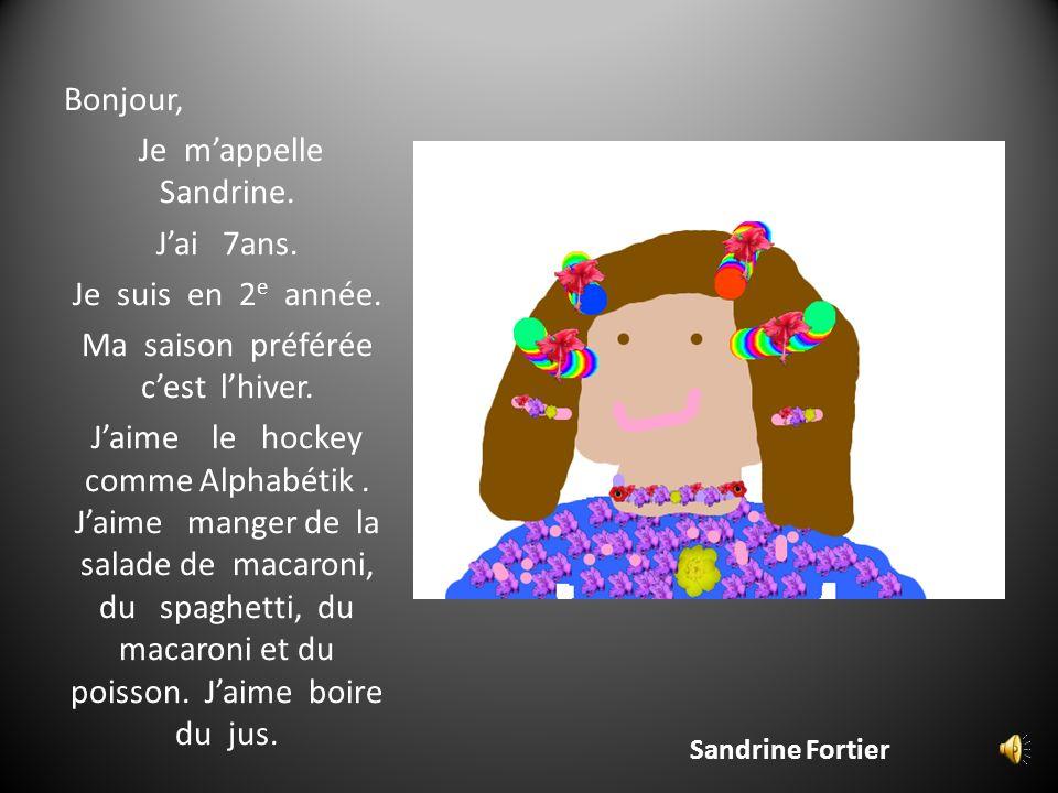 Ophélie Lacroix Bonjour, Je mappelle Ophélie.J`ai 7 ans.