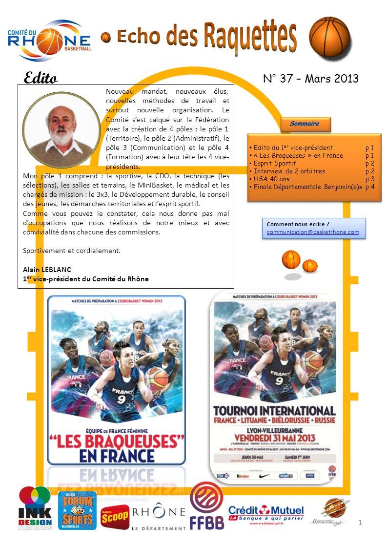 N° 37 – Mars 2013 Edito du 1 er vice-présidentp 1 « Les Braqueuses » en Francep 1 Esprit Sportifp 2 Interview de 2 arbitresp 2 USA 40 ansp 3 Finale Départementale Benjamin(e)s p 4 Edito du 1 er vice-présidentp 1 « Les Braqueuses » en Francep 1 Esprit Sportifp 2 Interview de 2 arbitresp 2 USA 40 ansp 3 Finale Départementale Benjamin(e)s p 4 Comment nous écrire .
