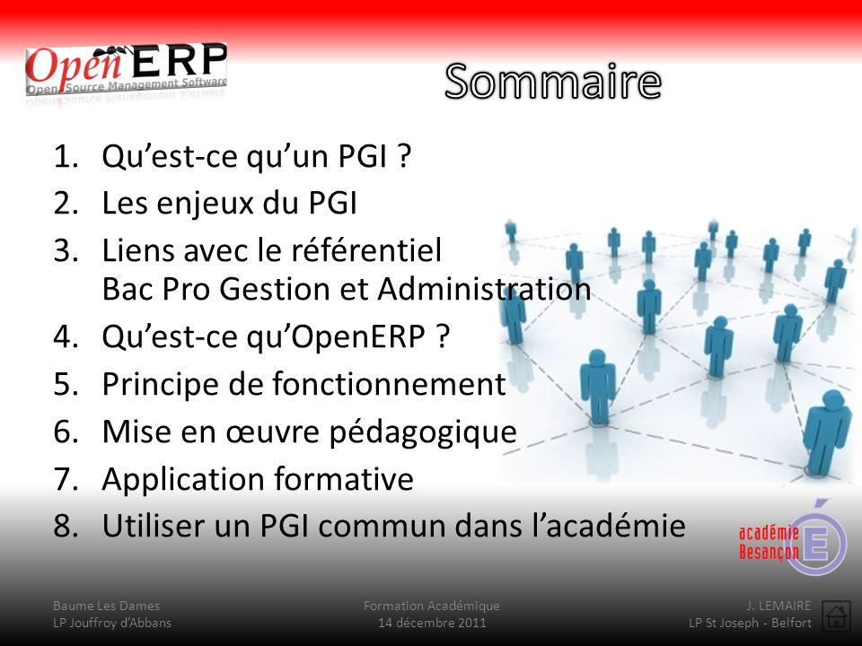 Baume Les Dames LP Jouffroy dAbbans Formation Académique 14 décembre 2011 J. LEMAIRE LP St Joseph - Belfort 1.Quest-ce quun PGI ? 2.Les enjeux du PGI