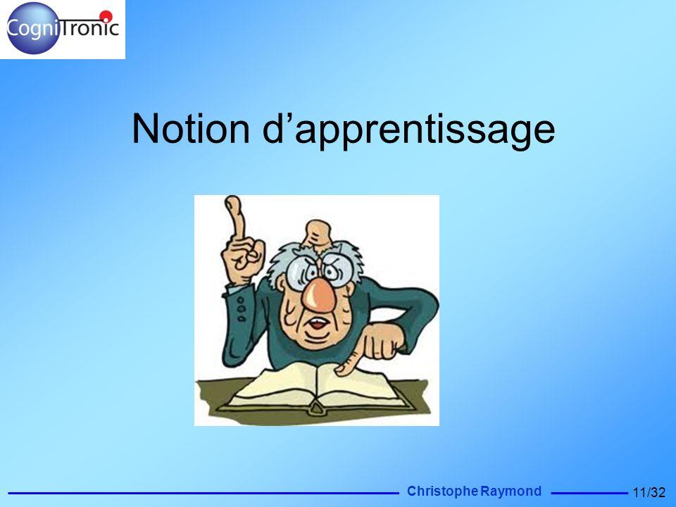 Christophe Raymond 11/32 Notion dapprentissage