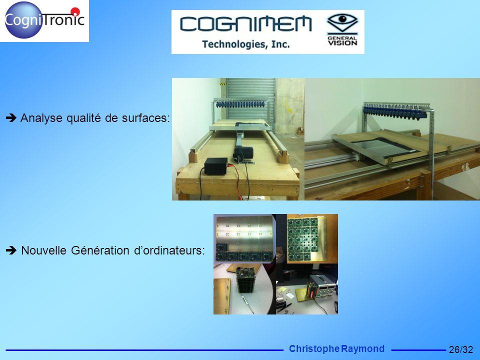 Christophe Raymond 26/32 Nouvelle Génération dordinateurs: Analyse qualité de surfaces: