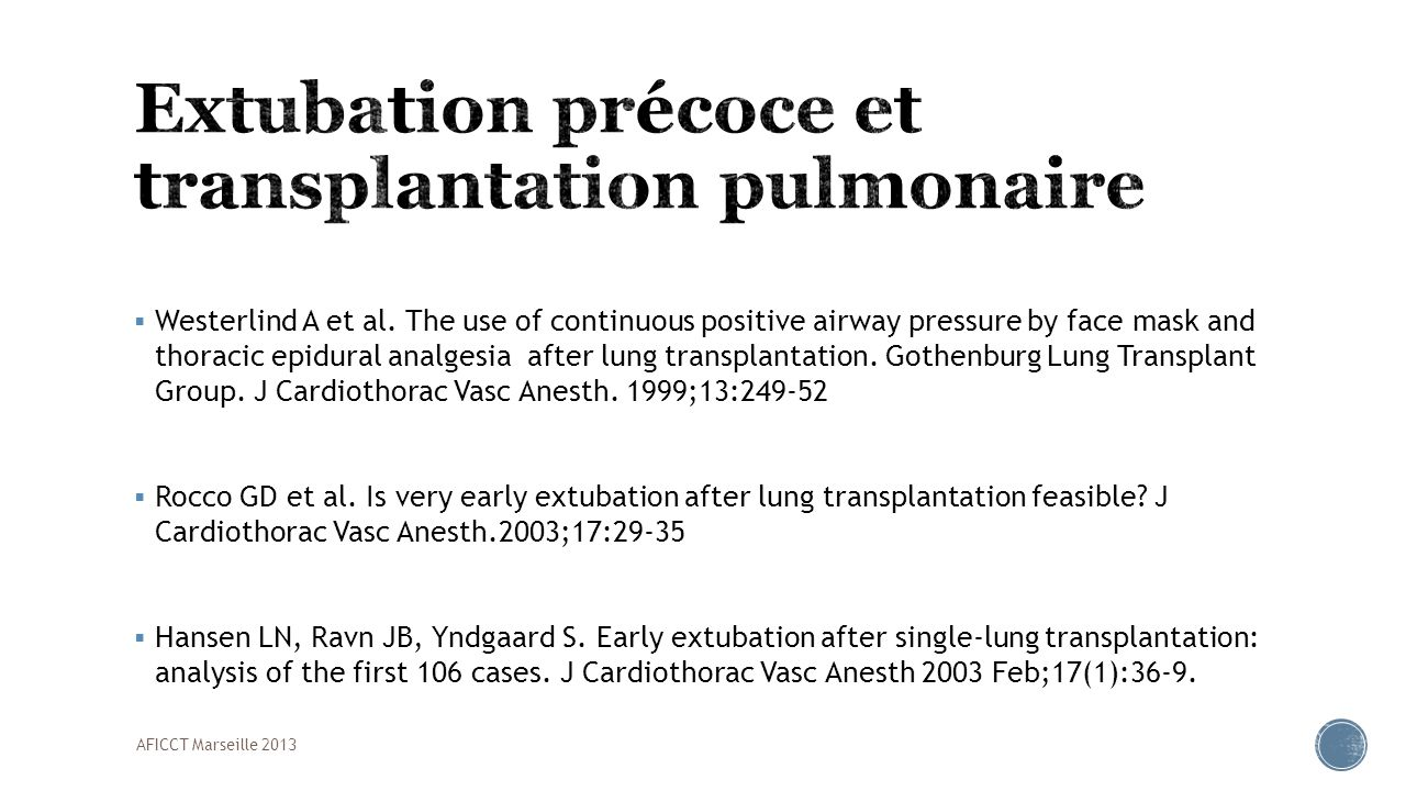 Westerlind A et al. The use of continuous positive airway pressure by face mask and thoracic epidural analgesia after lung transplantation. Gothenburg