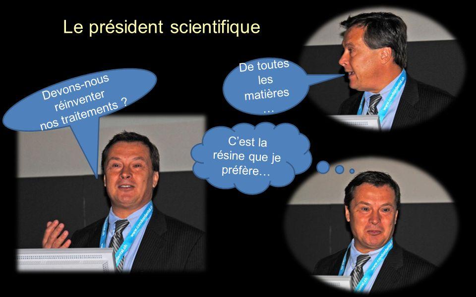 Le président scientifique Devons-nous réinventer nos traitements .