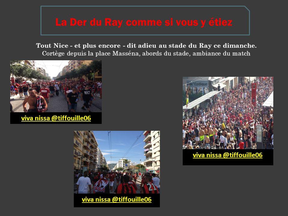 La Der du Ray comme si vous y étiez Tout Nice - et plus encore - dit adieu au stade du Ray ce dimanche.