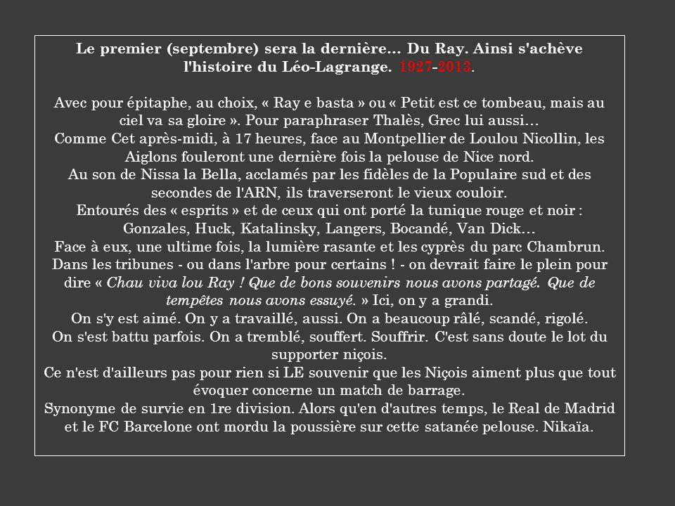 Le premier (septembre) sera la dernière… Du Ray.Ainsi s achève l histoire du Léo-Lagrange.