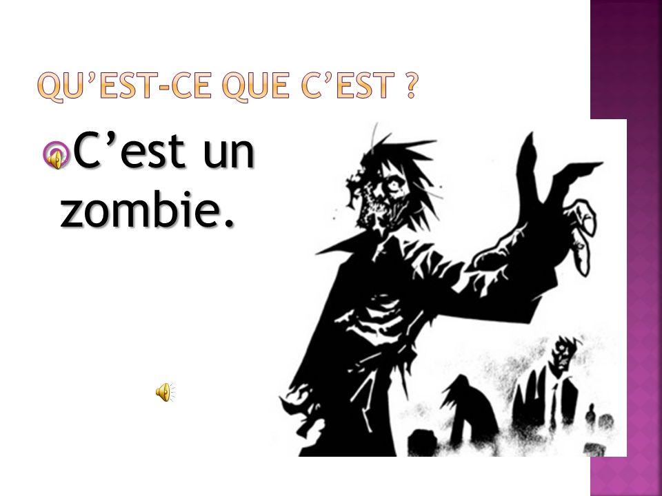 Cest un zombie. Cest un zombie.