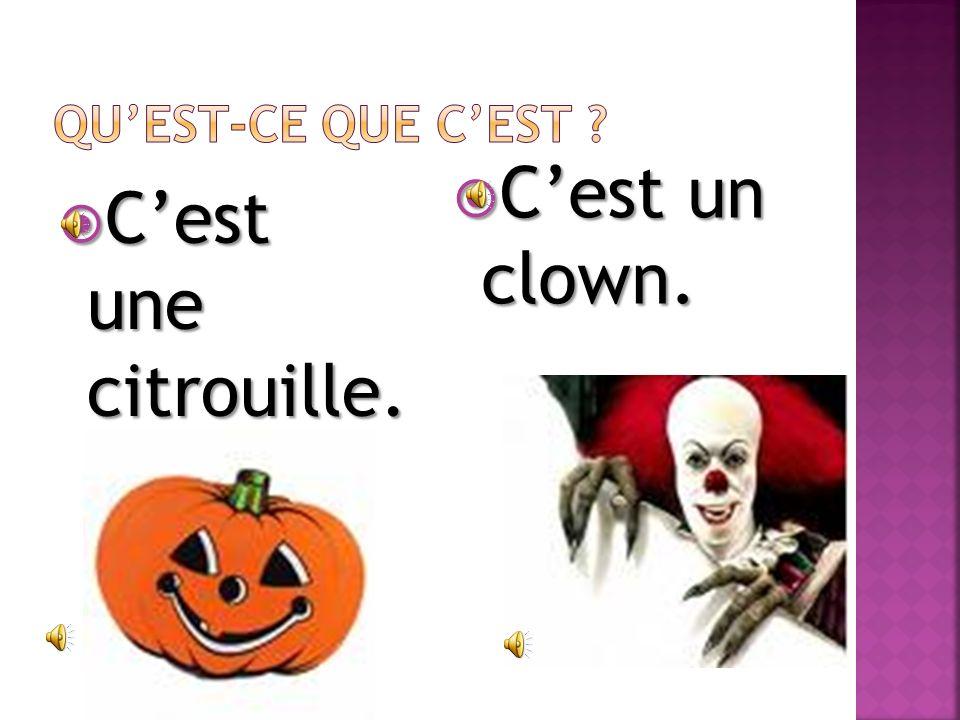 Cest une citrouille. Cest une citrouille. Cest un clown. Cest un clown.