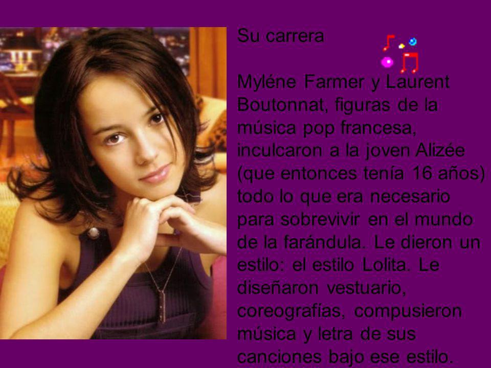 Su carrera Myléne Farmer y Laurent Boutonnat, figuras de la música pop francesa, inculcaron a la joven Alizée (que entonces tenía 16 años) todo lo que