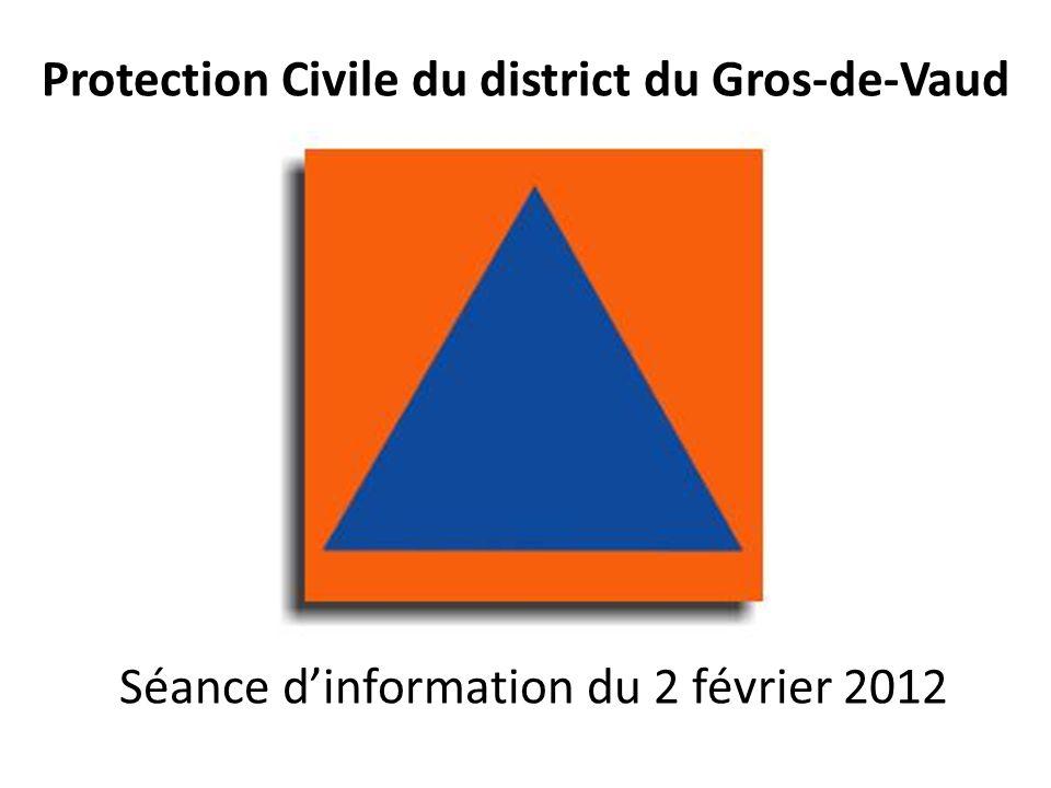 Protection Civile du district du Gros-de-Vaud Séance dinformation du 2 février 2012