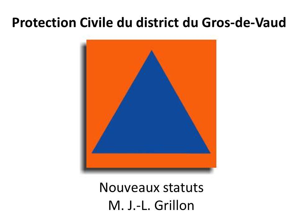 Protection Civile du district du Gros-de-Vaud Nouveaux statuts M. J.-L. Grillon