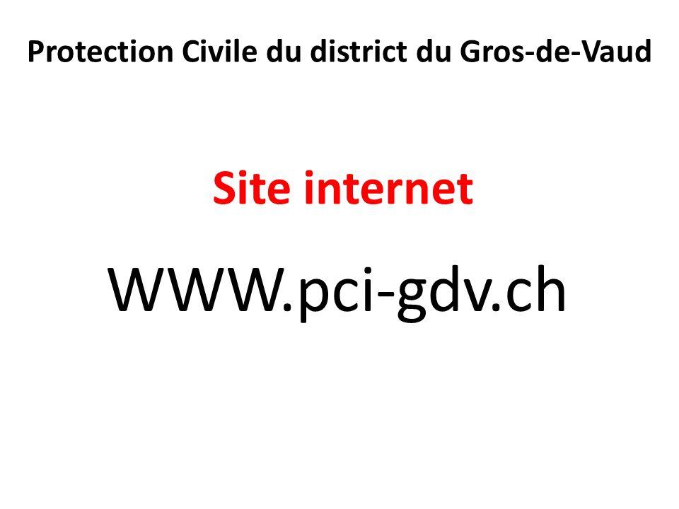 Protection Civile du district du Gros-de-Vaud Site internet WWW.pci-gdv.ch
