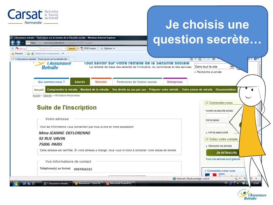 www.carsat-normandie.fr Je choisis une question secrète…
