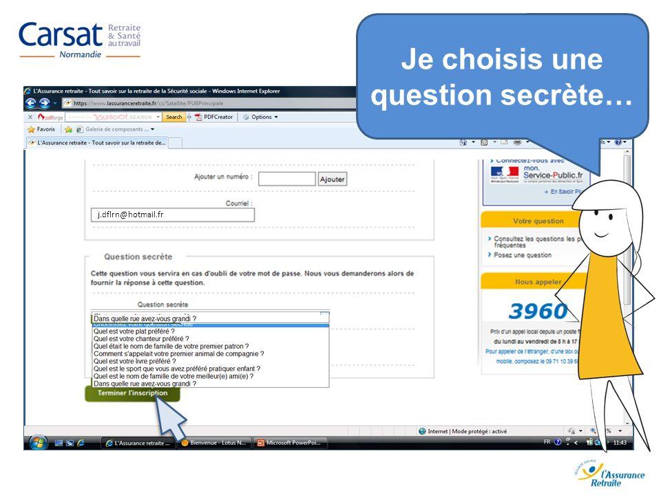 Je choisis une question secrète… Rue de Paradis j.dflrn@hotmail.fr