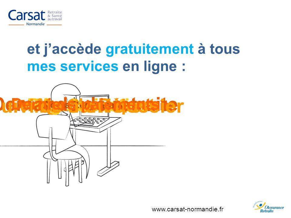 www.carsat-normandie.fr Ma Carrière Age de Départ Montant de ma retraite Régularisation Demande de retraite Actualités retraite Suivi de mon dossier D