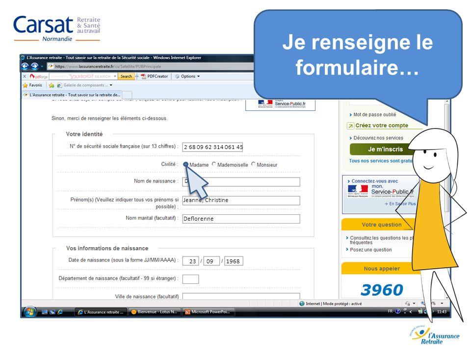 2 68 09 62 314 061 45 Dupont Jeanne, Christine Deflorenne 23 09 1968 Je renseigne le formulaire…