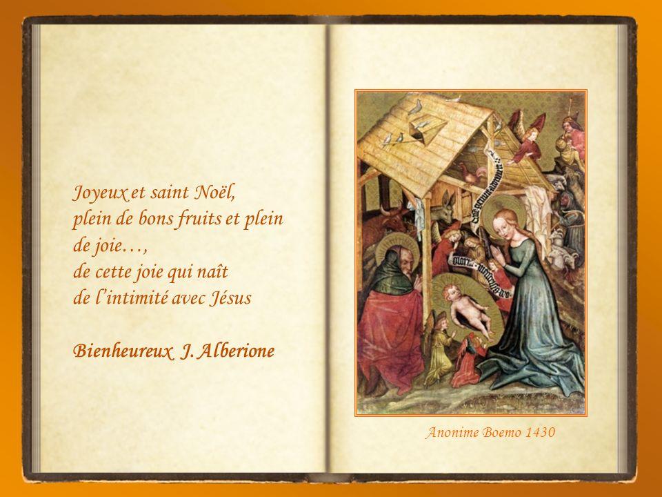 Joyeux et saint Noël, plein de bons fruits et plein de joie…, de cette joie qui naît de lintimité avec Jésus Bienheureux J.