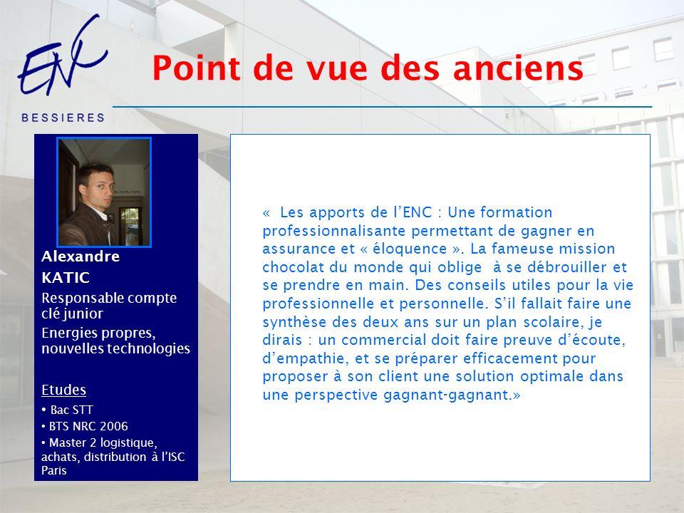AlexandreKATIC Responsable compte clé junior Energies propres, nouvelles technologies Etudes Bac STT BTS NRC 2006 Master 2 logistique, achats, distrib