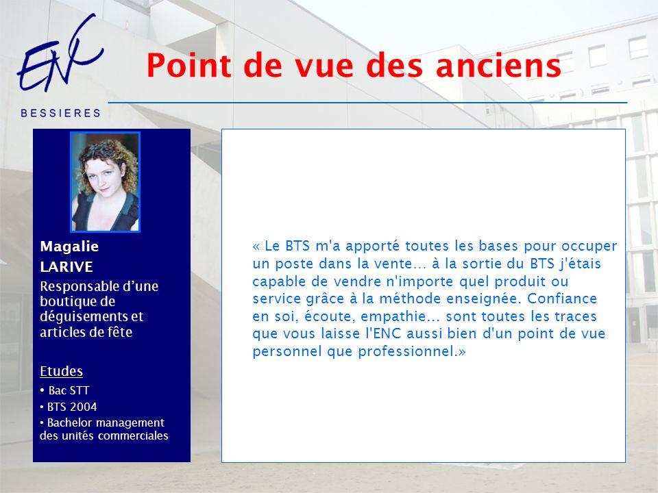 MagalieLARIVE Responsable dune boutique de déguisements et articles de fête Etudes Bac STT BTS 2004 Bachelor management des unités commerciales « Le B