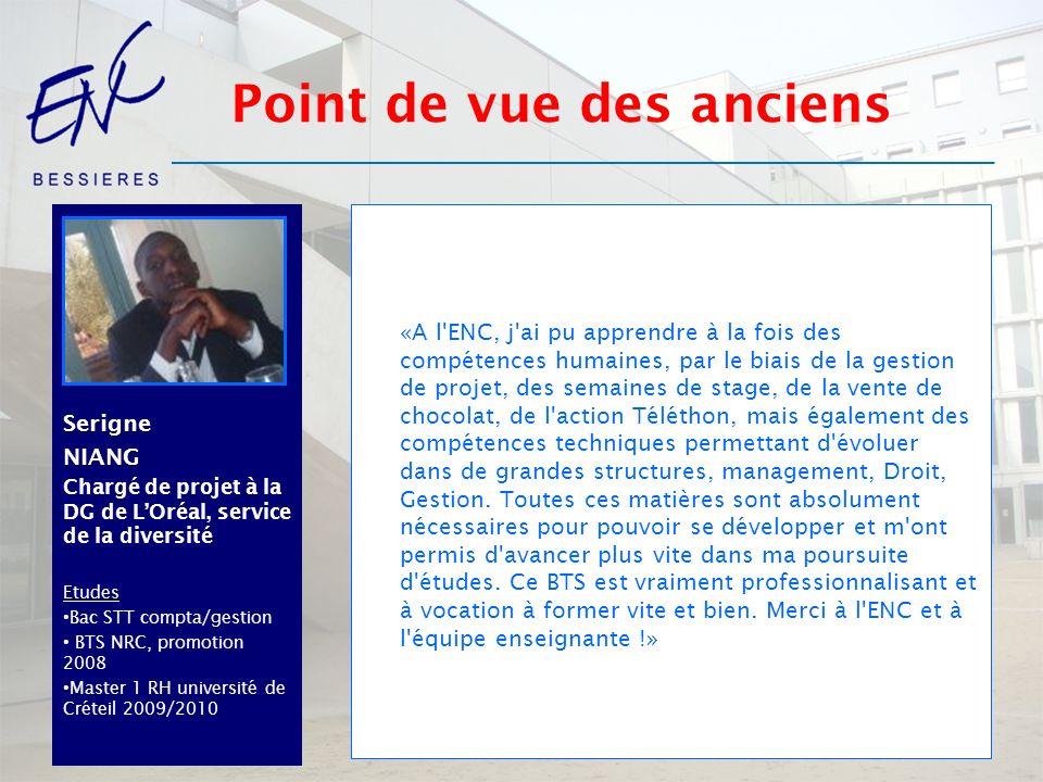 SerigneNIANG Chargé de projet à la DG de LOréal, service de la diversité Etudes Bac STT compta/gestion BTS NRC, promotion 2008 Master 1 RH université