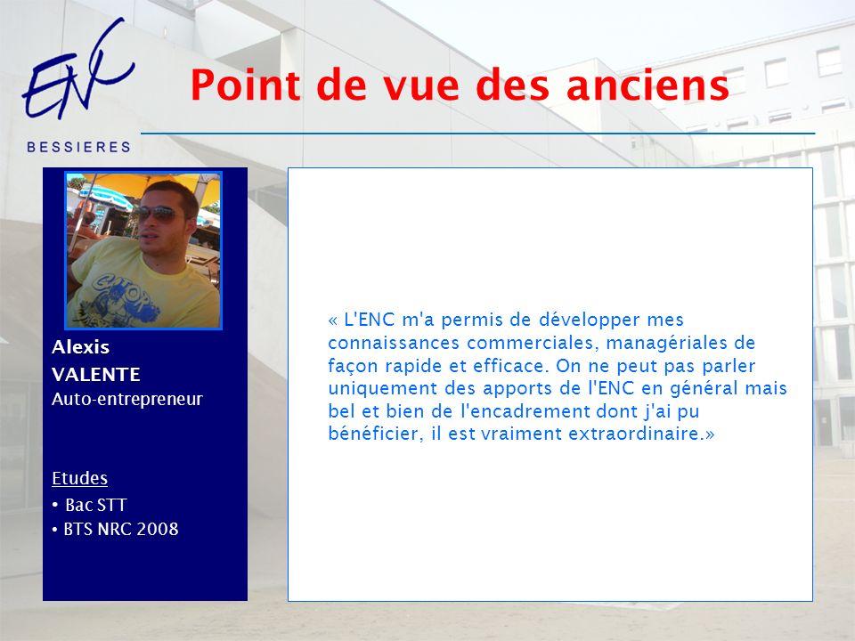 AlexisVALENTE Auto-entrepreneur Etudes Bac STT BTS NRC 2008 « L'ENC m'a permis de développer mes connaissances commerciales, managériales de façon rap