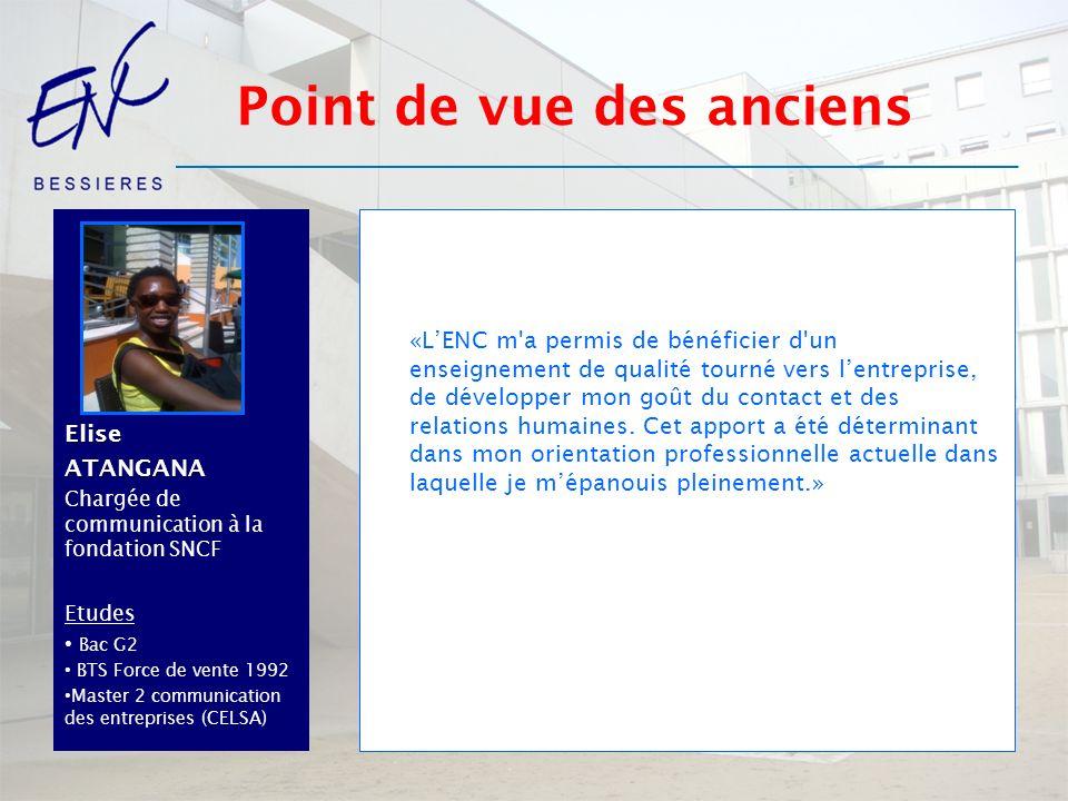 EliseATANGANA Chargée de communication à la fondation SNCF Etudes Bac G2 BTS Force de vente 1992 Master 2 communication des entreprises (CELSA) «LENC
