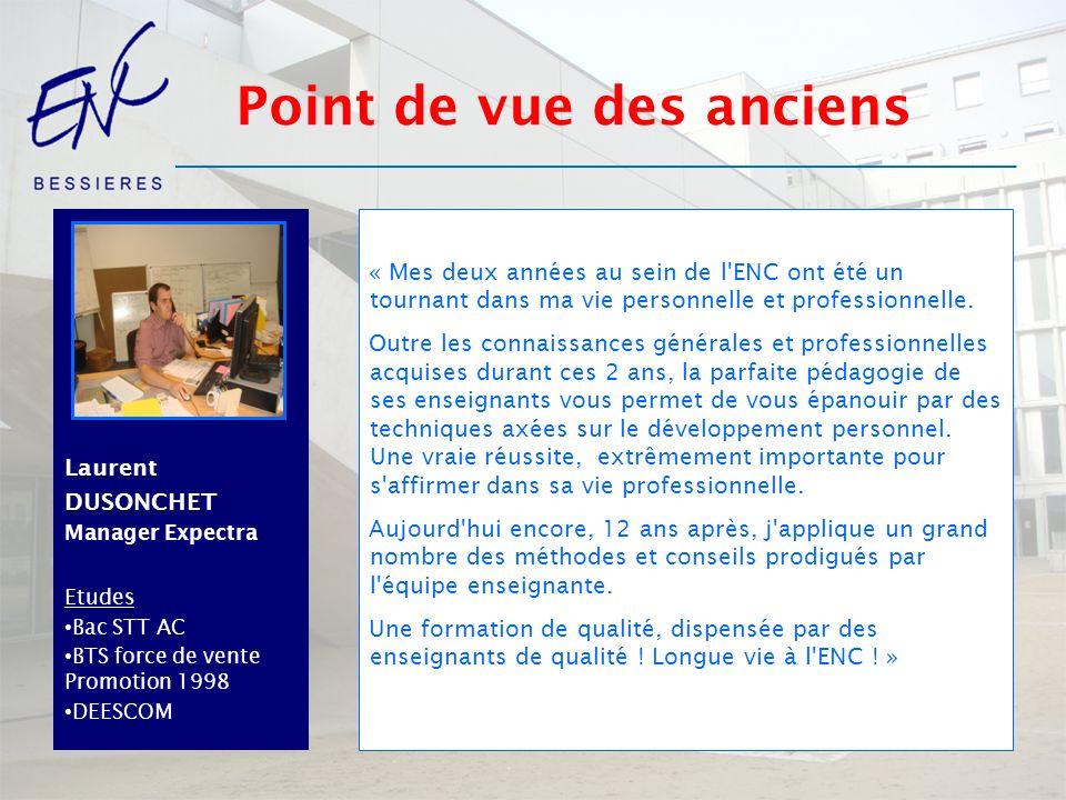 LaurentDUSONCHET Manager Expectra Etudes Bac STT AC BTS force de vente Promotion 1998 DEESCOM « Mes deux années au sein de l'ENC ont été un tournant d