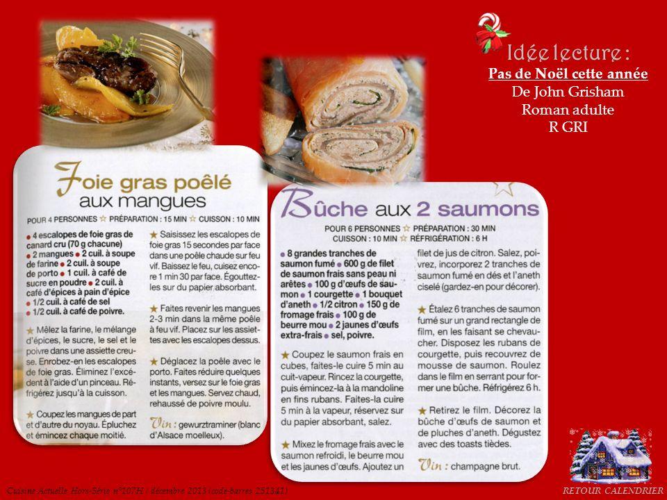 Cuisine Actuelle Hors-Série n°107H / décembre 2013 (code-barres 251341) Idée lecture : Pas de Noël cette année De John Grisham Roman adulte R GRI RETO