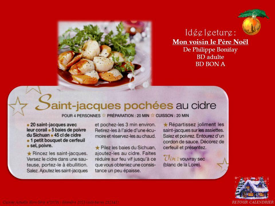 Cuisine Actuelle Hors-Série n°107H / décembre 2013 (code-barres 251341) Idée lecture : Mon voisin le Père Noël De Philippe Bonifay BD adulte BD BON A