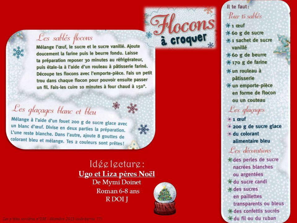 Les ptites sorcières n°158 / décembre 2013 (code-barres ??) Idée lecture : Ugo et Liza pères Noël De Mymi Doinet Roman 6-8 ans R DOI J