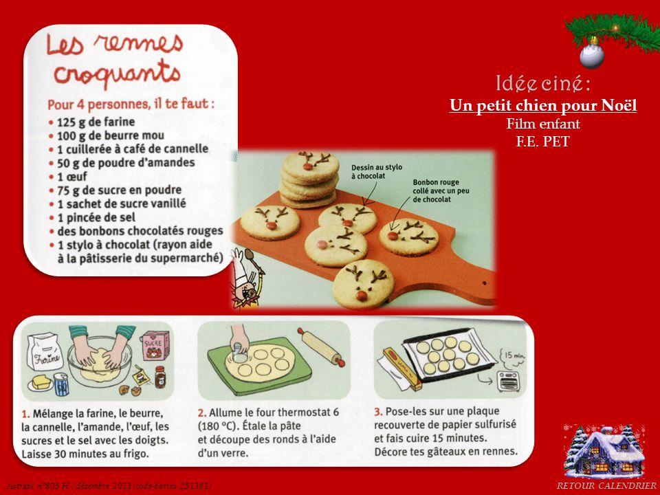 RETOUR CALENDRIER Idée ciné : Un petit chien pour Noël Film enfant F.E. PET Astrapi n°805 H / décembre 2013 (code-barres 251381)