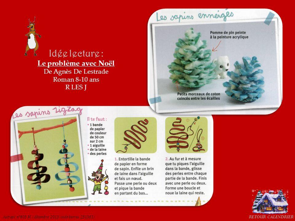 Cuisine Actuelle Hors-Série n°107H / décembre 2013 (code-barres 251341) Idée lecture : Pas de Noël cette année De John Grisham Roman adulte R GRI RETOUR CALENDRIER