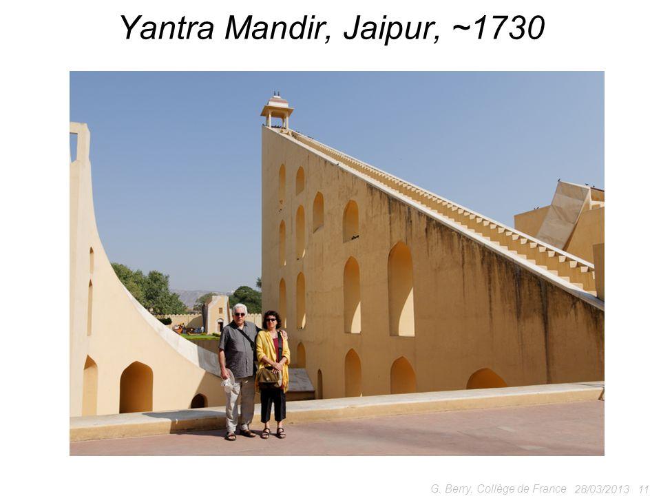 28/03/201311 G. Berry, Collège de France Yantra Mandir, Jaipur, ~1730