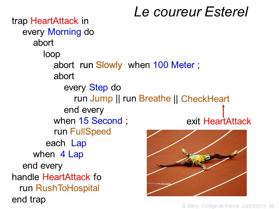 abort run Slowly when 100 Meter ; every Morning do end every loop each Lap abort every Step do run Jump || run Breathe end every when 15 Second ; trap