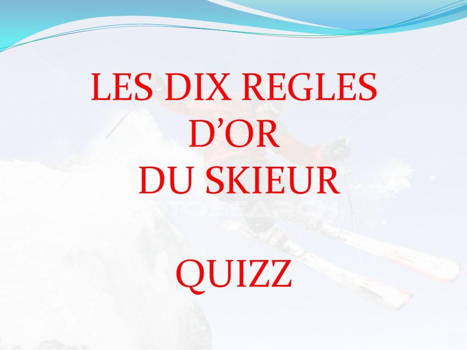 LES DIX REGLES DOR DU SKIEUR QUIZZ