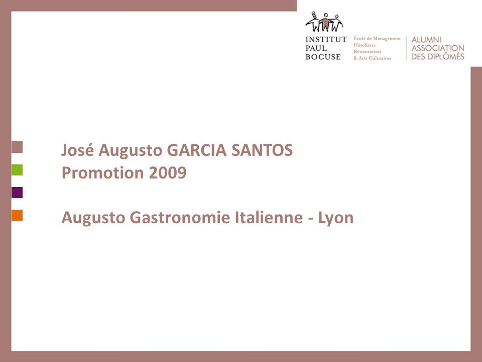 José Augusto GARCIA SANTOS Promotion 2009 Augusto Gastronomie Italienne - Lyon