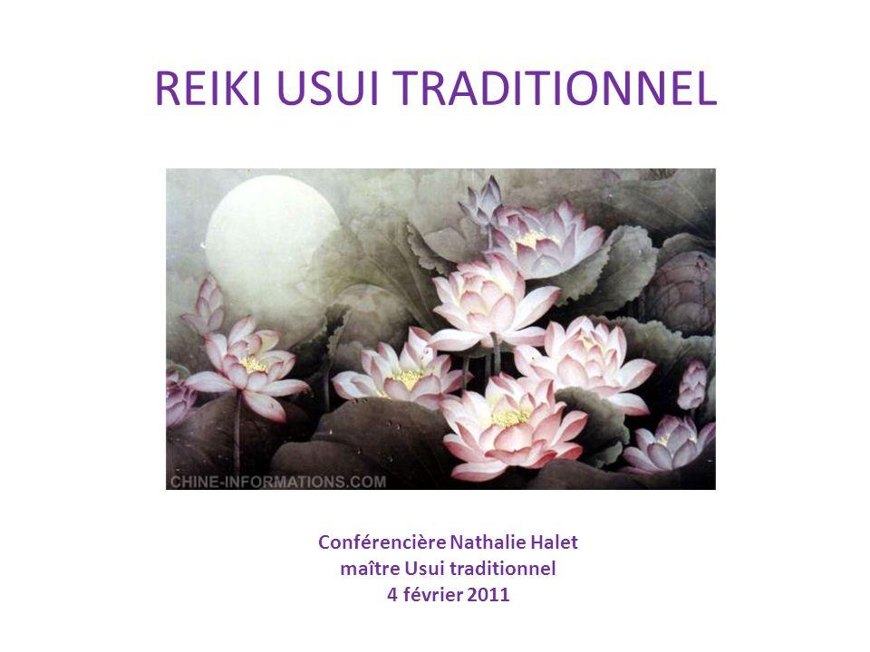 REIKI USUI TRADITIONNEL Conférencière Nathalie Halet maître Usui traditionnel 4 février 2011