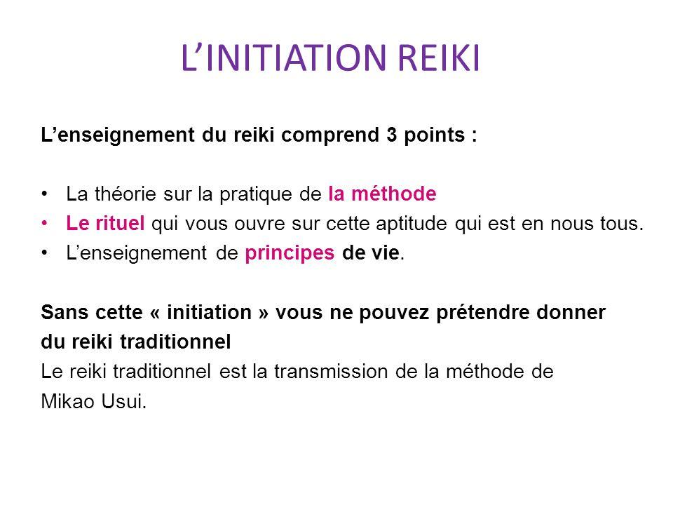 LINITIATION REIKI Lenseignement du reiki comprend 3 points : La théorie sur la pratique de la méthode Le rituel qui vous ouvre sur cette aptitude qui