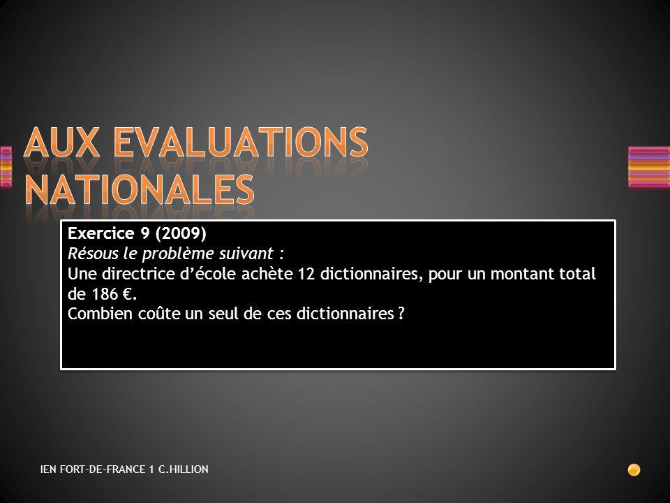 Exercice 9 (2009) Résous le problème suivant : Une directrice décole achète 12 dictionnaires, pour un montant total de 186. Combien coûte un seul de c